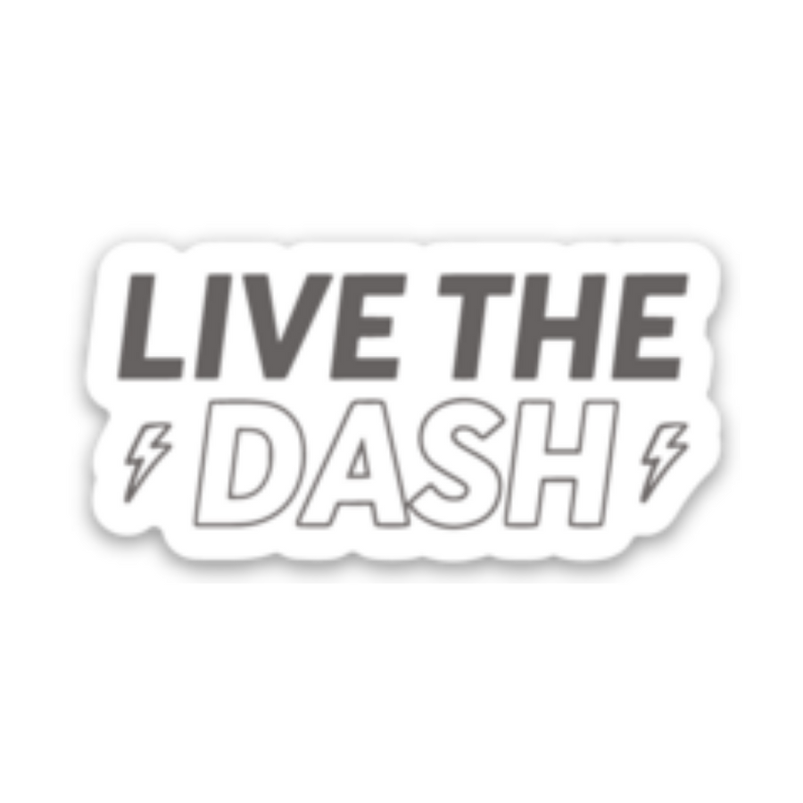 Live The Dash Sticker (1.99