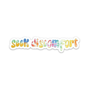 "Seek Discomfort Tie Dye Sticker ( 4.46"" x 1"")"