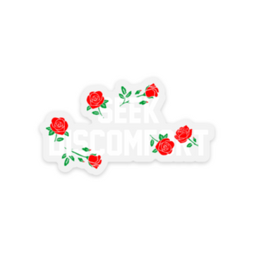 Seek Discomfort Roses Sticker (2.67