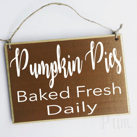 pumpkin pies baked fresh daily custom wood sign