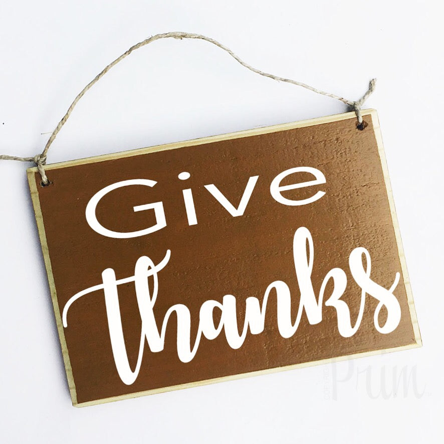 Give Thanks Custom Wood Sign Autumn Fall Seasonal Welcome Plaque