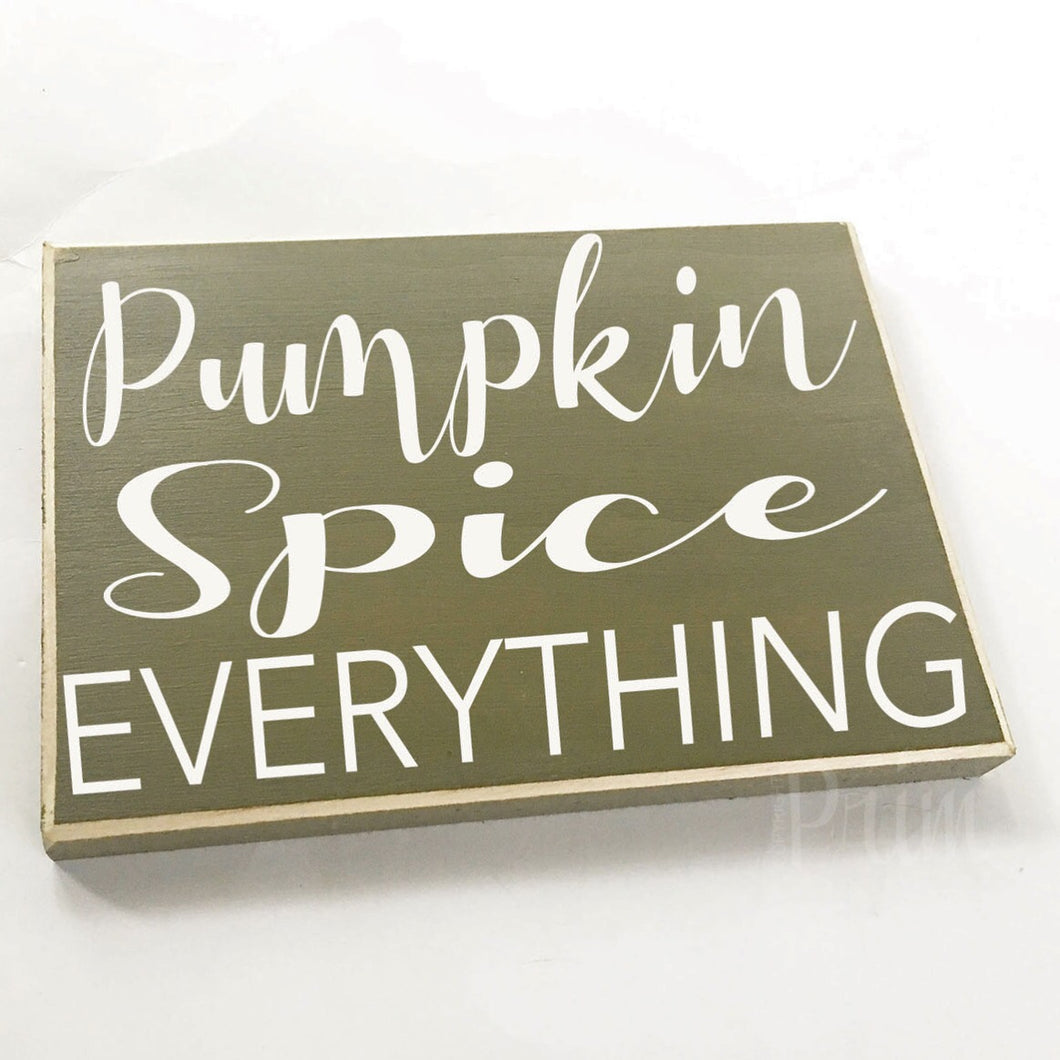 Pumpkin Spice Everything Custom Wood Autumn Fall Harvest Sign