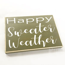 Load image into Gallery viewer, Happy Sweater Weather Custom Wood Fall Autumn Sign