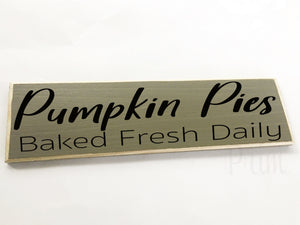 Pumpkin Pies Baked Fresh Daily Custom Wood Fall Autumn Harvest Kitchen Sign