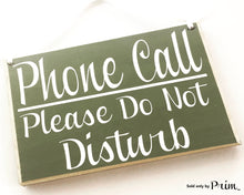 Load image into Gallery viewer, 8x6 Phone Call Please Do Not Disturb (Choose Color) Office Salon Spa Meeting Please Knock Welcome Door Custom Sign