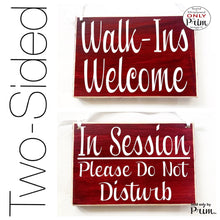 Load image into Gallery viewer, 8x6 Two Sided Walk Ins Welcome In Session Please Do Not Disturb Custom Wood Sign Office Business Meeting Salon Spa Store Door Plaque