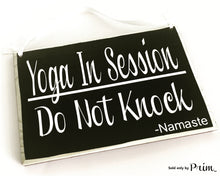 Load image into Gallery viewer, 8x6 Yoga In Session Do Not Knock Namaste Custom Wood Sign Do Not Disturb Om Relaxation Spa Om Zen Meditation Door Plaque