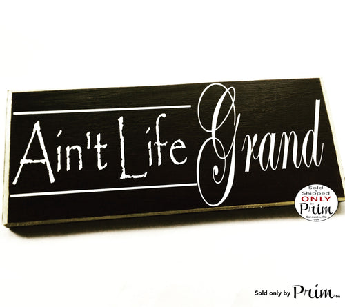 Ain't Life Grand 14x6 Custom Wood Sign Good Life Blessed Family This Is My Happy Place Home Sweet Home Custom Handmade Wall Plaque