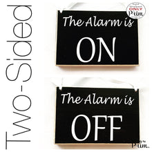 Load image into Gallery viewer, 8x6 The Alarm is On Off Custom Wood Sign | Business Office Spa Salon Medical Home Security System Lock Unlock Door Wall Hanger Plaque