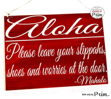 Load image into Gallery viewer, 10x8 Aloha Please Leave Your Slippahs Shoes and Worries at the Door Mahalo Custom Wood Sign Remove Home Office Spa Wall Door Welcome Plaque