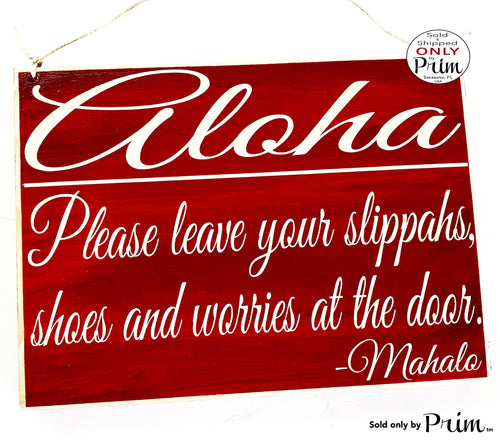10x8 Aloha Please Leave Your Slippahs Shoes and Worries at the Door Mahalo Custom Wood Sign Remove Home Office Spa Wall Door Welcome Plaque