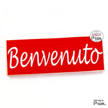 Load image into Gallery viewer, 12x4 Benvenuto Welcome Custom Wood Sign Italian Italy Welcome  Greeting Wall Door Plaque