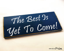 Load image into Gallery viewer, 12x6 The Best Is Yet To Come Wood Be Happy Wedding Love Sign