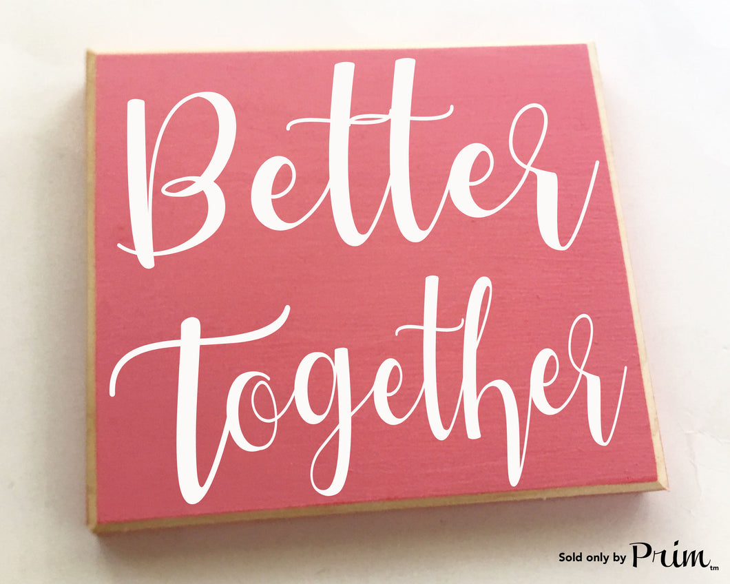 Better Together Custom Wood Sign Love Wedding Family Forever Happiness Happy Place His Hers Beginning Wall Art Home Decor Plaque