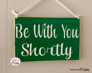 8x6 Be With You Shortly Wood Business Sign