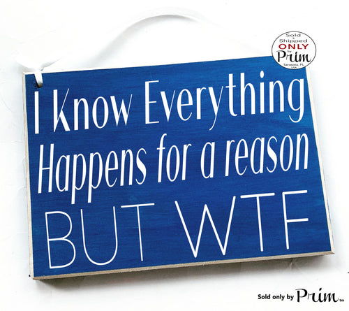10x8 I Know Things Happen For A Reason But WTF Custom Wood Sign | This Too Shall Pass Inspirational The Best Is Yet To Come Overcome Plaque