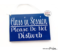 Load image into Gallery viewer, 8x6 Class In Session Please Do Not Disturb Custom Wood Sign Teacher School Progress Students Testing Silence Quiet Soft Voices Door Plaque