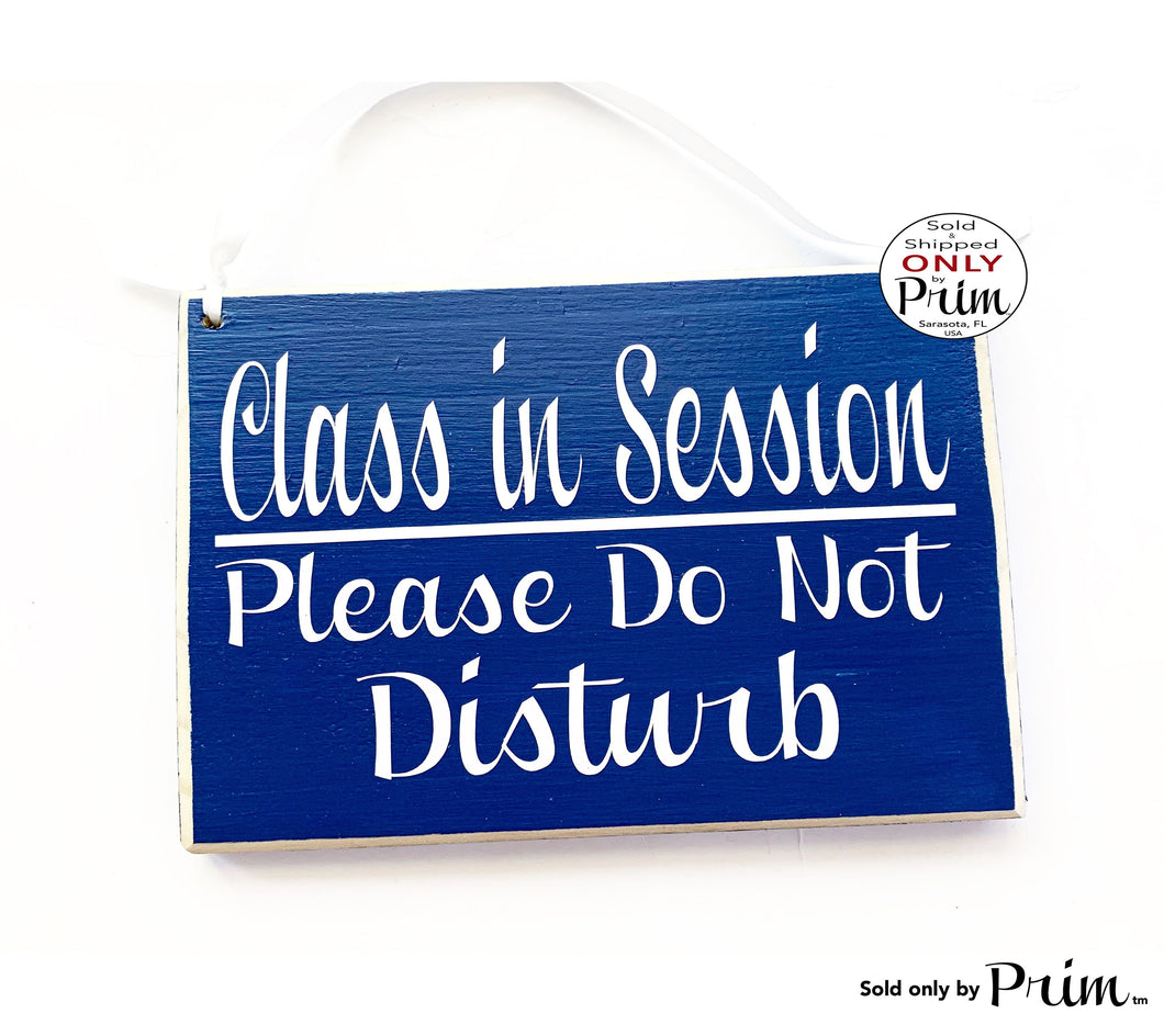 8x6 Class In Session Please Do Not Disturb Custom Wood Sign Teacher School Progress Students Testing Silence Quiet Soft Voices Door Plaque
