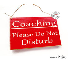 Load image into Gallery viewer, 8x6 Coaching Please Do Not Disturb Custom Wood Sign In Session Teacher School Progress Life Therapy Class Testing Silence Quiet Door Plaque