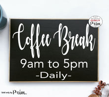 Load image into Gallery viewer, COFFEE BREAK Custom Wood Sign Funny Office Humor Time Kitchen Java Latte Brew Breakfast Morning No Coffee No Workee Wall Home Decor Plaque