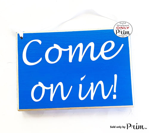8x6 Come On In Welcome Custom Wood Sign | We Are Open Office Business Front Door Greeting Please Remove Your Shoes Custom Wall Door Plaque