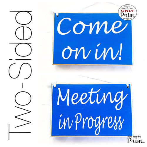 Two Sided 8x6 Come On In Meeting In Progress Custom Wood Sign Session Please Do Not Disturb Welcome Please Knock Office Door Hanger Plaque