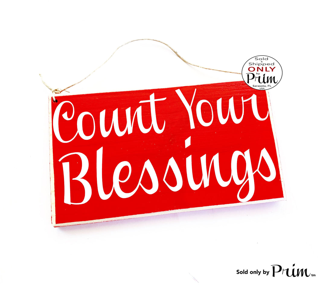 10x6 Count Your Blessings Custom Wood Sign|Blessed Cherish Love This Too Shall Pass Thankful Happiness Inspirational Motivational  Plaque