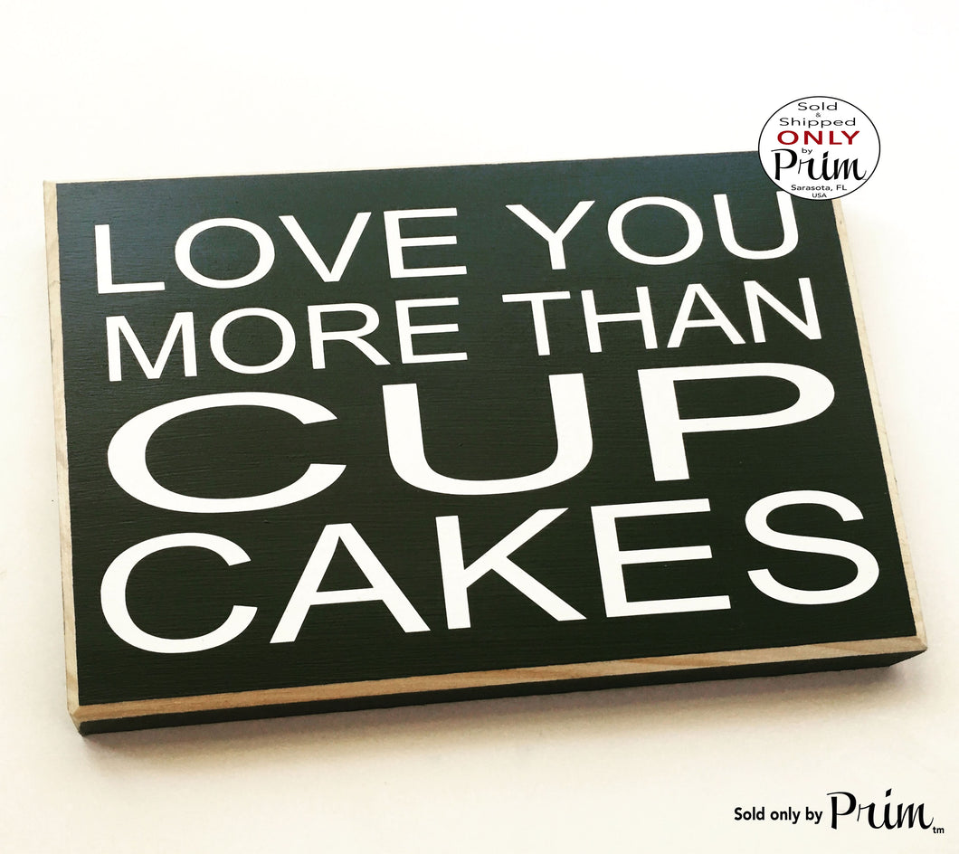Love You More Than Cupcakes Custom Wood Sign 10x8 Anniversary Wedding Soulmate Dessert Fun Decorative Bridal Shower
