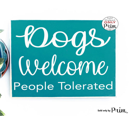 10x8 Dogs Welcome People Tolerated Funny Custom Wood Sign Animal Lover Welcome Dog Cat Fur Babies Hair Paws Wet Nose Plaque