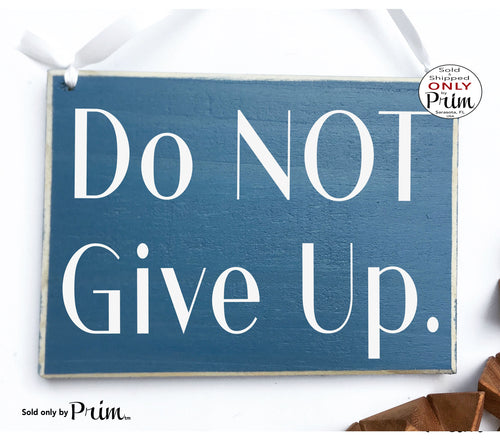 Do Not Give Up Custom Wood Sign Motivational Inspirational High Hopes Goals Awesome Amazing Great Kind Beautiful Awesome Plaque