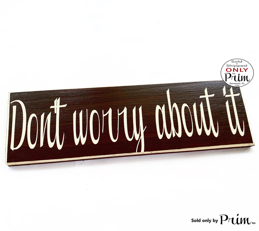 14x4 Don't Worry About It Custom Wood Sign