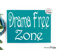 Load image into Gallery viewer, Drama Free Zone Custom Wood Sign Namaste Yoga Please Do Not Disturb Be Nice or Leave Zen Meditation Calm Shhh Quiet Please No Gossip Plaque