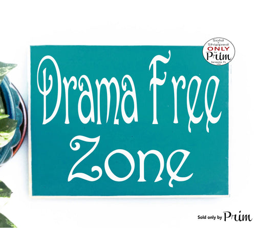 Drama Free Zone Custom Wood Sign Namaste Yoga Please Do Not Disturb Be Nice or Leave Zen Meditation Calm Shhh Quiet Please No Gossip Plaque