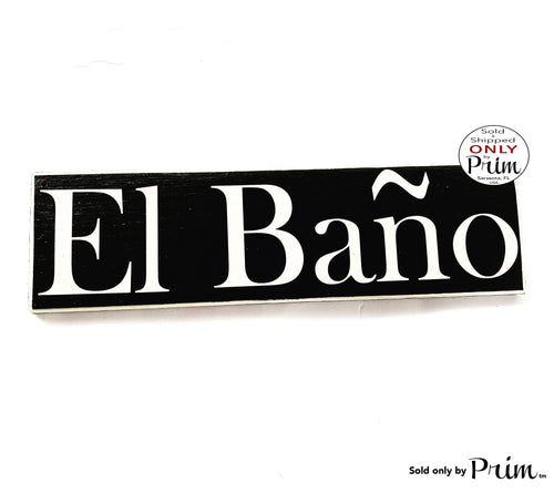 14x4 El Bano Custom Wood Sign Spanish Restroom Bathroom Bath WC Mexican Decor Wall Door Plaque