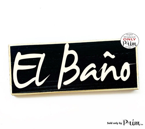 Designs by Prim 10x4 El Bano Custom Wood Sign Spanish Restroom Spain Mexico Bathroom WC Loo Powder Room Wall Door Plaque