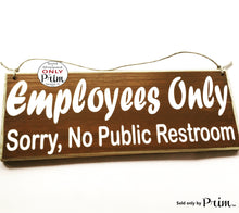 Load image into Gallery viewer, 12x4 Employees Only Sorry No Public Restrooms Bathroom Loo Business Store Spa Office Custom Wood Sign