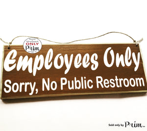 12x4 Employees Only Sorry No Public Restrooms Bathroom Loo Business Store Spa Office Custom Wood Sign