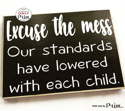 Excuse The Mess Our Standards Have Lowered With Each Child Funny Custom Wood Sign Humor Clean House Welcome Bless This Mess Plaque