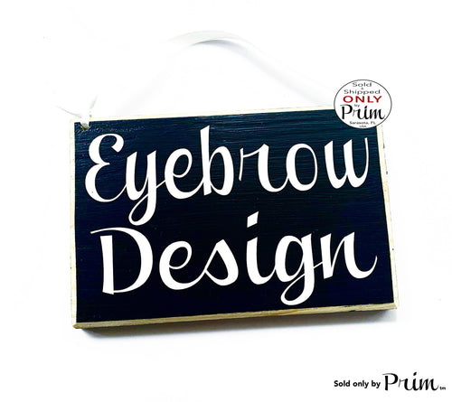 Designs by Prim 8x6 Eyebrow Design Custom Wood Sign Room Salon Spa Do Not Disturb Facial Treatment Waxing Lashes Lash Studio Wall Door Plaque