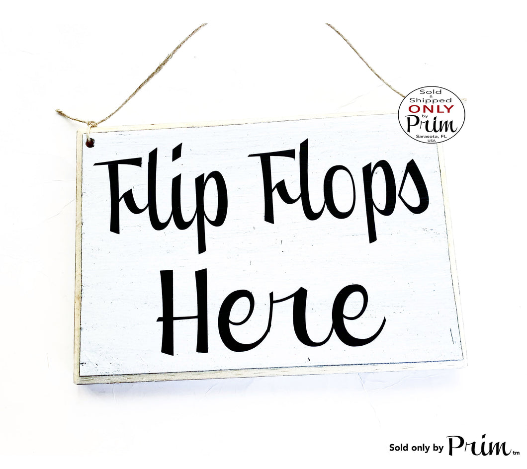 Designs by Prim 8x6 Flip Flops Here Custom Wood Sign | Please Remove Your Shoes Bare Your Soles Shoes Here Beach Welcome Come On In Wall Door Plaque