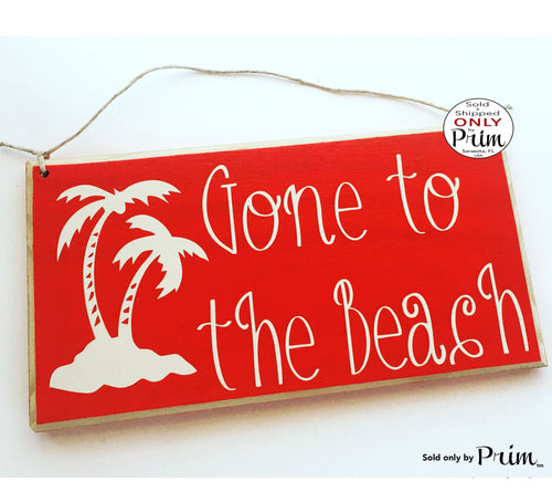 Gone To The Beach Custom Wood Sign 12x6 Salt Sea Beach Sign Custom Sand Shore Welcome Door Wall Hanger Handmade