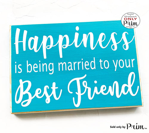 10x8 Happiness is being married to your Best Friend Custom Wood Sign Love Wedding Anniversary Husband Wife His Hers Wall Decor Hanger Plaque