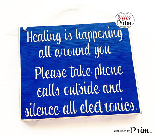 8x8 Healing is happening all around you Please take phone calls outside and silence all electronics Custom Wood Sign | No Cellphones Plaque
