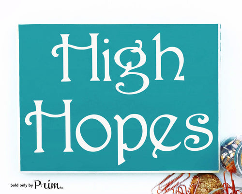 High Hopes Custom Wood Sign Motivational Inspirational Awesome Amazing Great Kind Beautiful Awesome Plaque