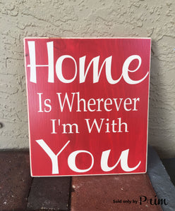 10x12 Home Is Wherever I'm With You Custom Wood Sweet Home Sign