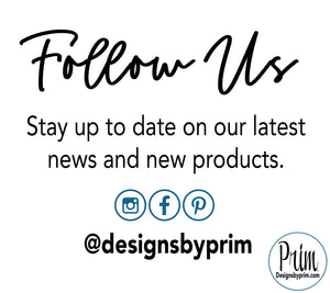 Designs by Prim Instagram Social Media Follow Us Information