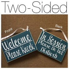 Load image into Gallery viewer, Double Sided Welcome Please Knock in Session Please Do Not Disturb 8x6 (Choose Color) Spa Salon Wood Open Closed Rustic Custom Sign Office Door Hanger