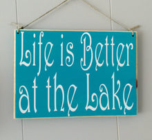 Load image into Gallery viewer, 10x8 Life is better at the Lake Wood Sign