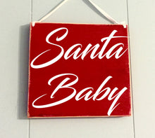 Load image into Gallery viewer, 8x8 Santa Baby Wood Sign