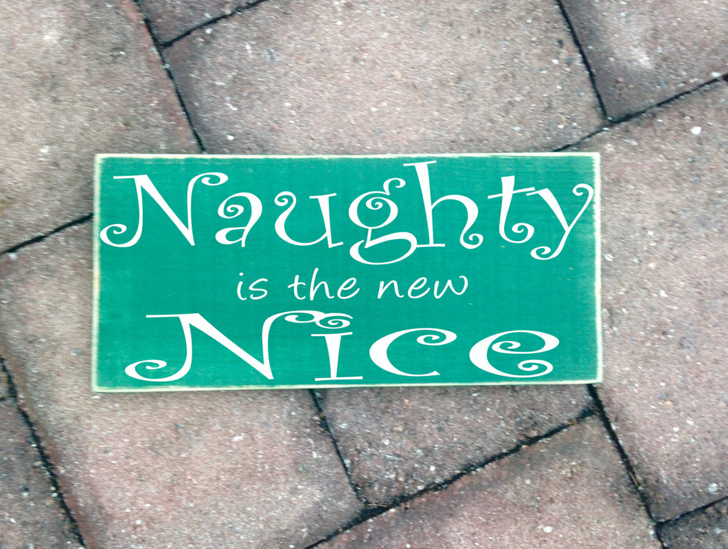 12x6 Naughty Is The New Nice Wood Funny Cute Sign